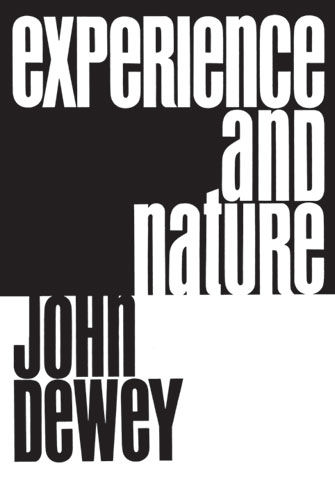 Experience and Nature, John Dewey