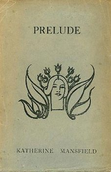 Prelude, Katherine Mansfield