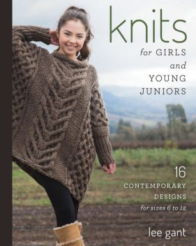 Knits for Girls and Young Juniors, Lee Gant