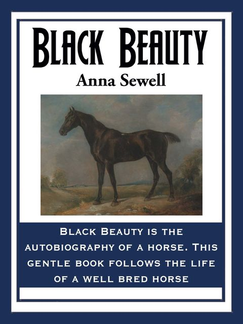Black Beauty, Anna Sewell