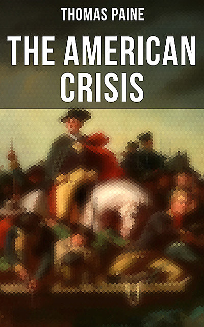 The American Crisis, Thomas Paine