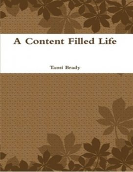 A Content Filled Life, Tami Brady