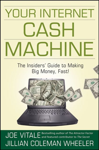 Your Internet Cash Machine, Vitale Joe, Jillian Coleman Wheeler