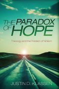 The Paradox of Hope, Justin D. Klassen