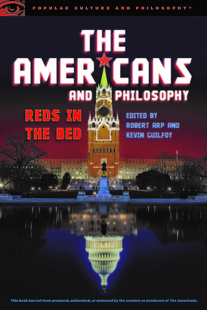 The Americans and Philosophy, Edited by Robert Arp, Kevin Guilfoy