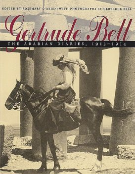 Gertrude Bell, Rosemary O'Brien with Photographs by Gertrude Bell