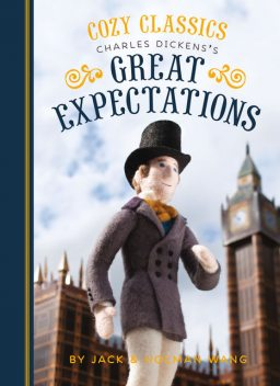Cozy Classics: Great Expectations, Jack Wang, Holman Wang