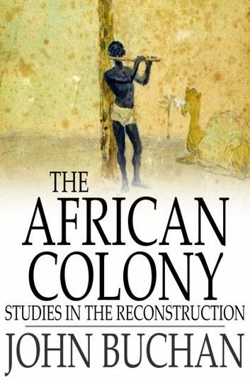 The African Colony, John Buchan