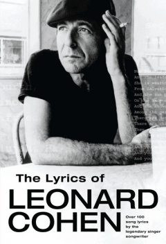 The Lyrics of Leonard Cohen: Enhanced Edition, Leonard Cohen