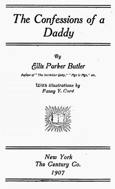 The Confessions of a Daddy, Ellis Parker Butler