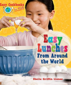 Easy Lunches From Around the World, Sheila Griffin Llanas