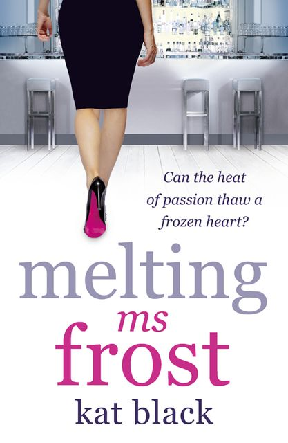 Melting Ms Frost, Kat Black