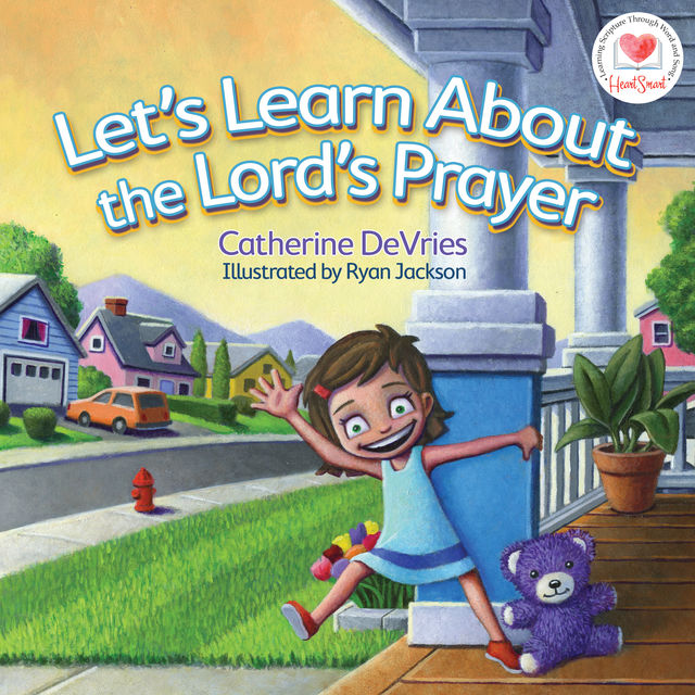 Let's Learn about The Lord's Prayer, Catherine DeVries