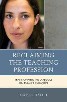 Reclaiming the Teaching Profession, J. Amos Hatch