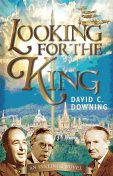Looking for the King, David Downing