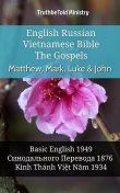 English Russian Vietnamese Bible – The Gospels – Matthew, Mark, Luke & John, TruthBeTold Ministry