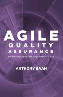 Agile Quality Assurance, Anthony Baah