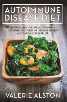 Autoimmune Disease Diet, Valerie Alston