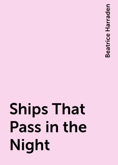 Ships That Pass in the Night, Beatrice Harraden