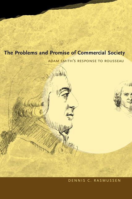 The Problems and Promise of Commercial Society, Dennis C. Rasmussen