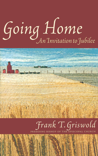 Going Home, Frank T. Griswold