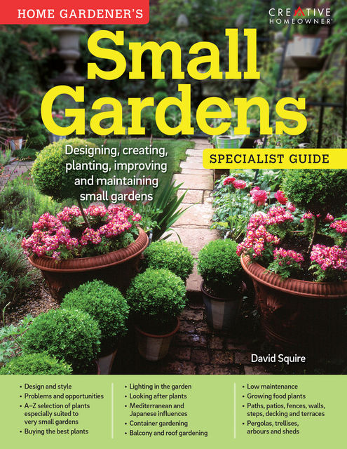 Home Gardener's Small Gardens (UK Only), David Squire