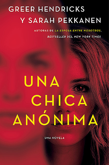 An Anonymous Girl \ Una chica anónima (Spanish edition), Sarah Pekkanen, Greer Hendricks