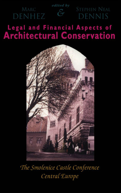 Legal & Financial Aspects of Architectural Conservation, Marc Denhez