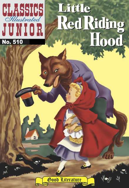 Little Red Riding Hood   – Classics Illustrated Junior, Charles Perrault