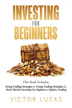 Investing for BeginnersThis Book Includes, Victor Lucas
