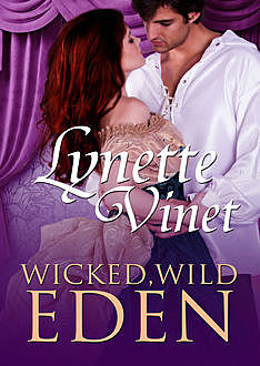Wicked, Wild Eden, Lynette Vinet