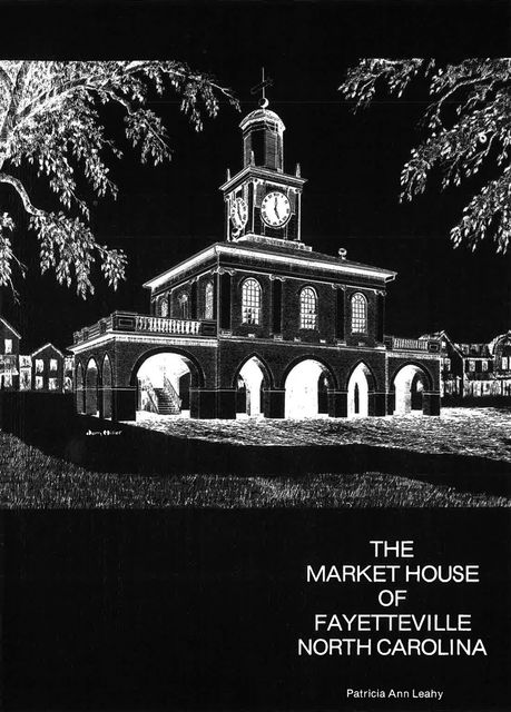The Market House of Fayetteville, North Carolina, Caron Lazar, Patricia Ann Leahy
