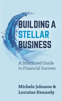 Building A Stellar Business, Lorraine Kennedy, Michele Johnson
