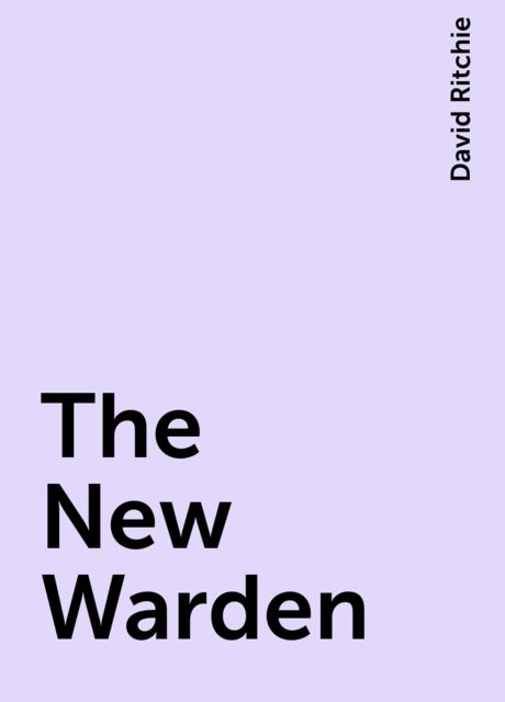 The New Warden, David Ritchie