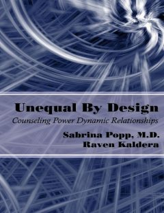 Unequal By Design: Counseling Power Dynamic Relationships, Raven Kaldera, Sabrina Popp