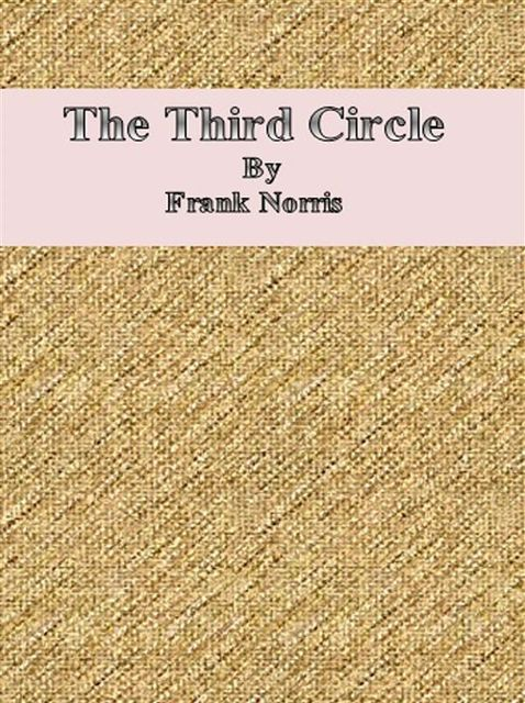 The Third Circle, Frank Norris