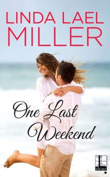 One Last Weekend, Linda Lael Miller
