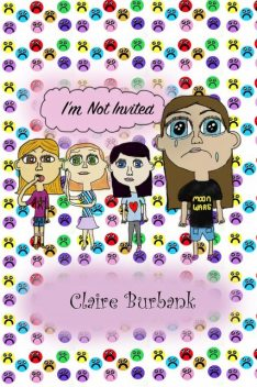 I'm not Invited, Claire Burbank