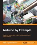Arduino by Example, Adith Jagadish Boloor