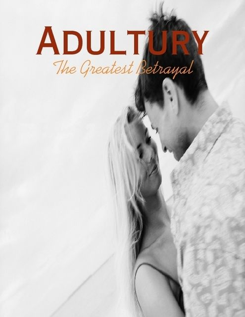 Adultury – The Greatest Betrayal, M Osterhoudt