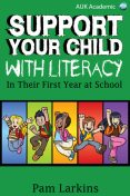 Support Your Child With Literacy, Pam Larkins