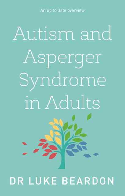 Autism and Asperger Syndrome in Adults, Luke Beardon
