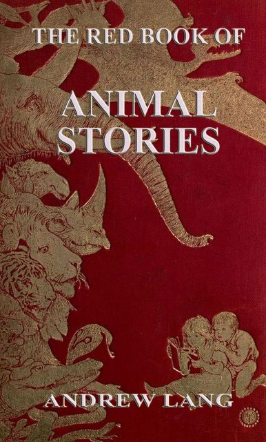 Red Book of Animal Stories, Andrew Lang