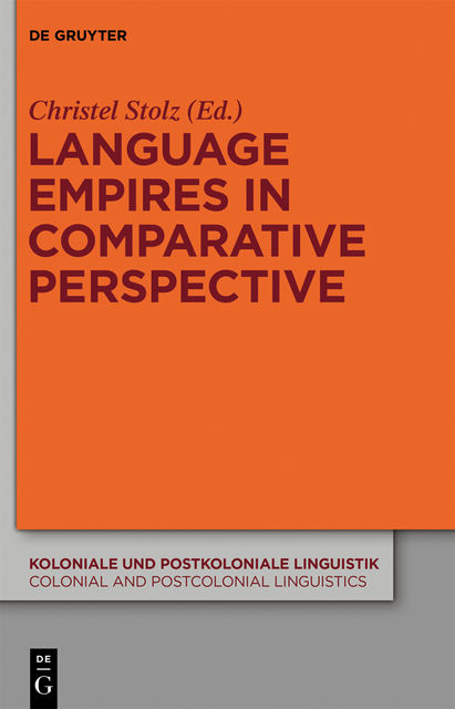 Language Empires in Comparative Perspective, Christel Stolz