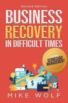 Business Recovery in Difficult Times, Mike Wolf