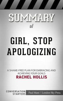 Summary of Girl, Stop Apologizing, Paul Mani