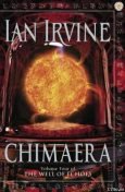 Chimaera (The Well of Echoes 4), Ian Irvine