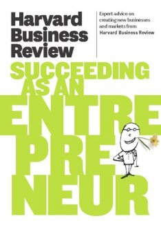 Harvard Business Review on Succeeding as an Entrepreneur, Harvard Review