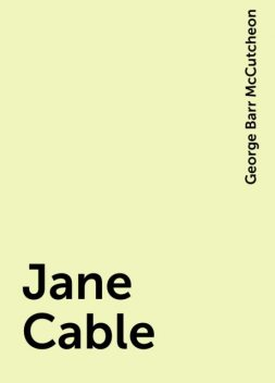 Jane Cable, George Barr McCutcheon
