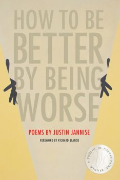 How to Be Better by Being Worse, Justin Jannise